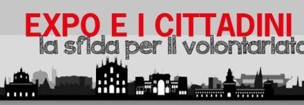 Milano – Expo e i Cittadini. La sfida per il volontariato