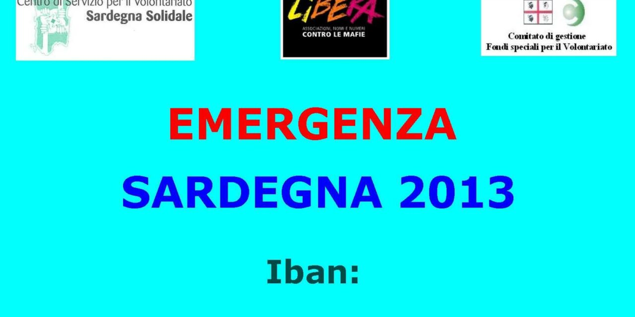 Emergenza Sardegna 2013 – Iban: IT45 L033 5901 6001 0000 0078 039