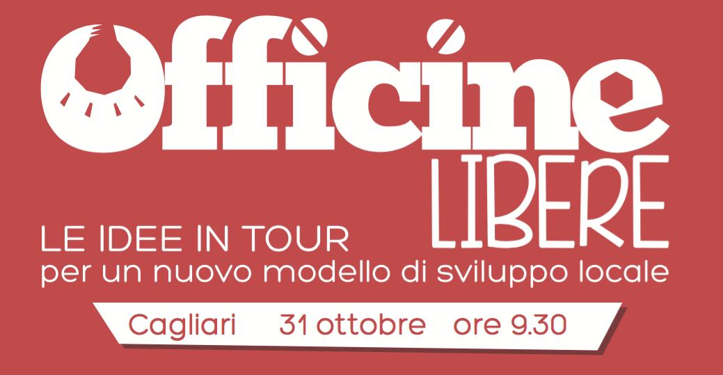 Officine Libere – Le idee in tour a Cagliari