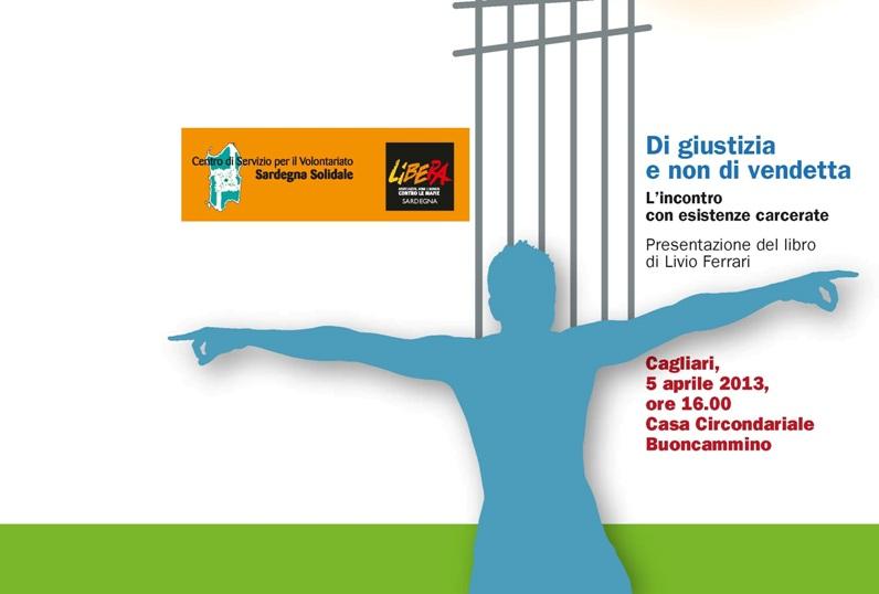 Cagliari – Di giustizia e non di vendetta – L'incontro con esistenze carcerate