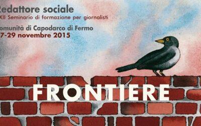 Frontiere: a Capodarco di Fermo la XXII edizione del seminario per giornalisti sociali