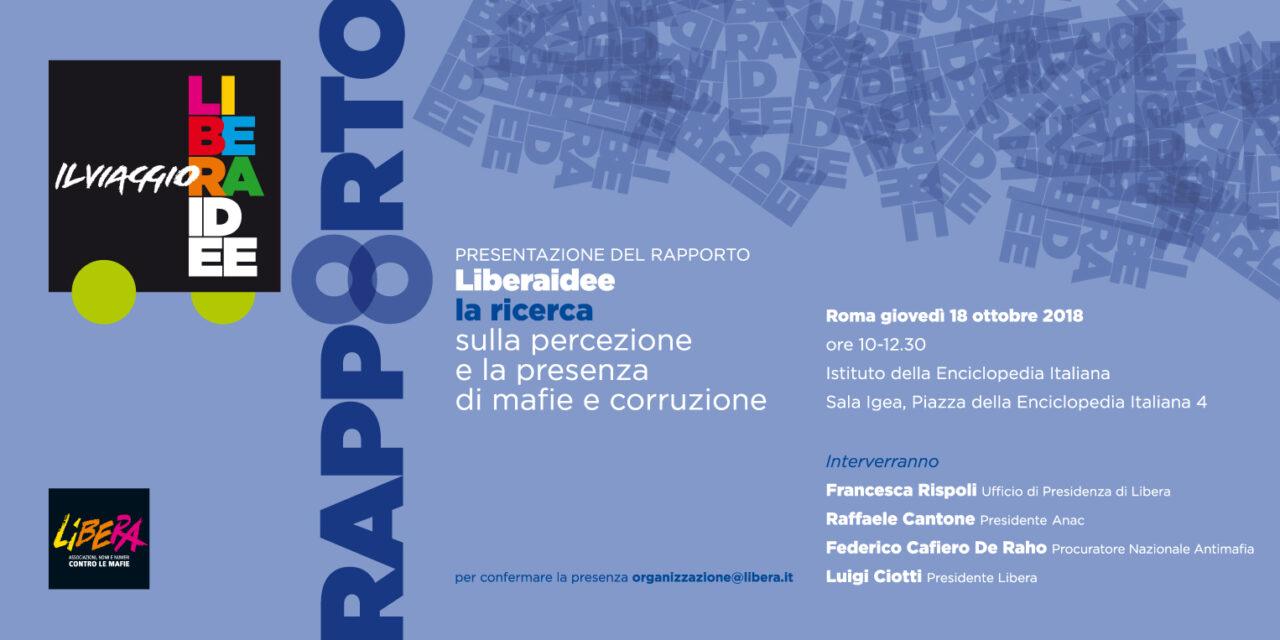 Roma – Presentazione del Rapporto #Liberaidee: la ricerca sulla percezione e la presenza di mafie e corruzione