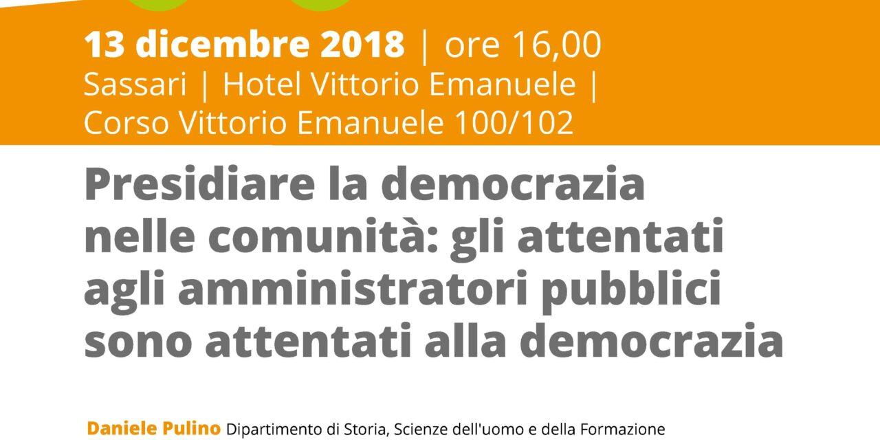 Sassari – Presidiare la democrazia nelle comunità: gli attentati agli amministratori pubblici sono attentati alla democrazia