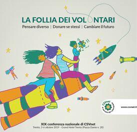 Trento – La follia dei volontari. Il programma della conferenza 2019 di CSVnet