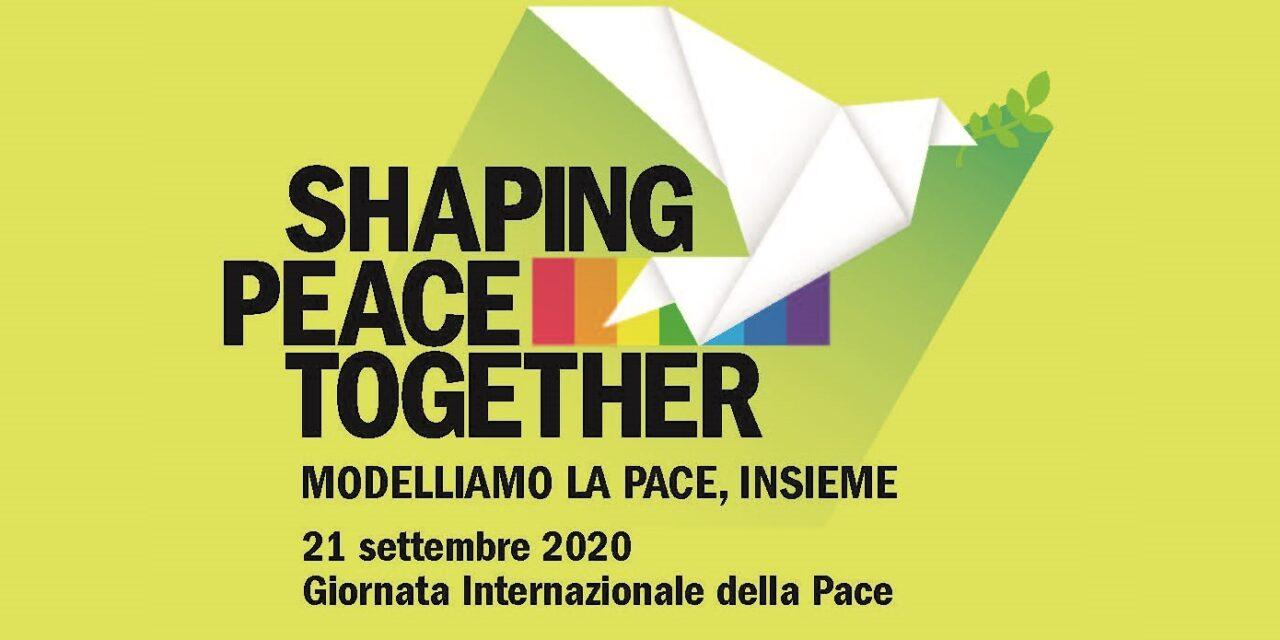 SHAPING PEACE TOGETHER – Giornata Internazionale della Pace